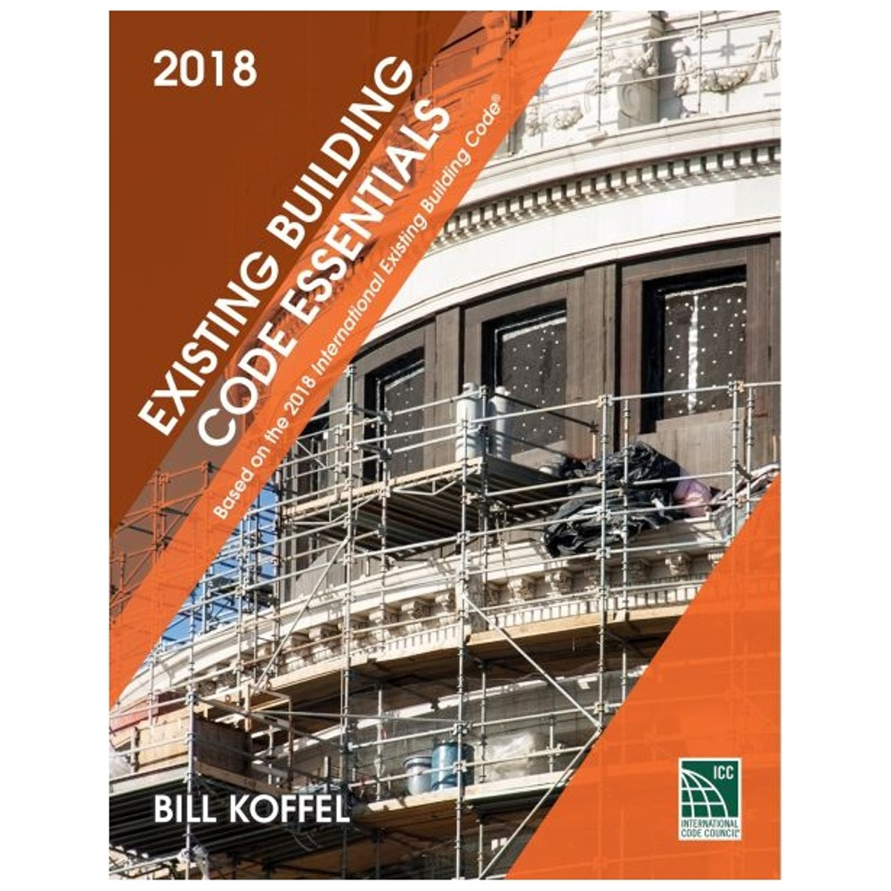 Existing Building Code Essentials 2018 Edition - ISBN#9781609837853