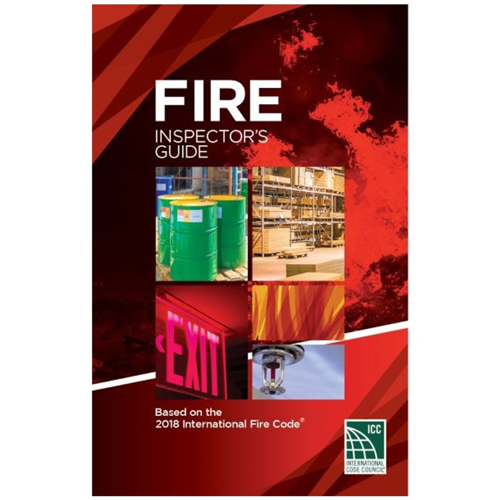 Fire Inspector's Guide Based on the 2018 International Fire Code - ISBN#9781609838812