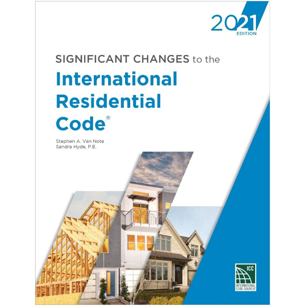 Significant Changes to the International Residential Code 2021 - 9781952468193