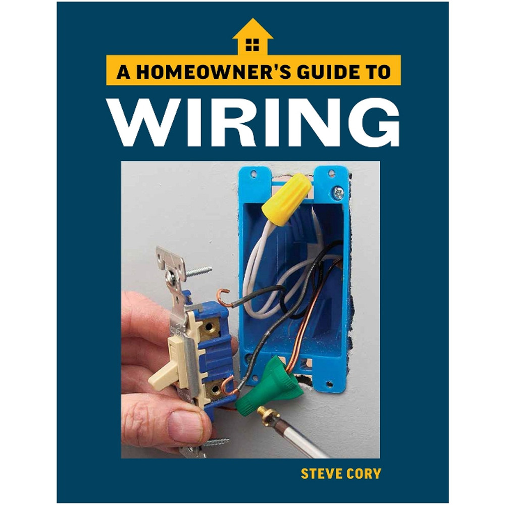 A Homeowners Guide to Wiring-ISBN#9781641550031