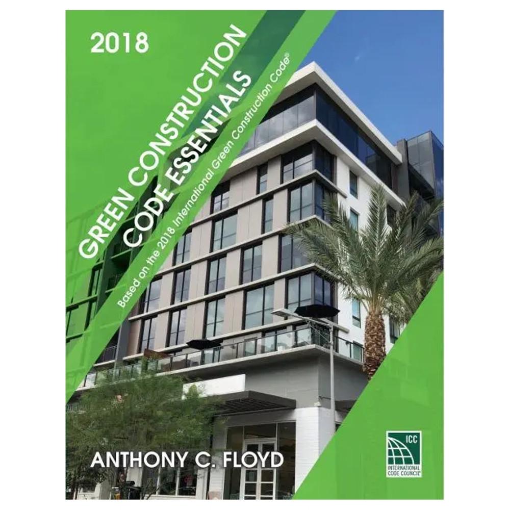 Green Construction Code Essentials 2018 - ISBN#9781952468032