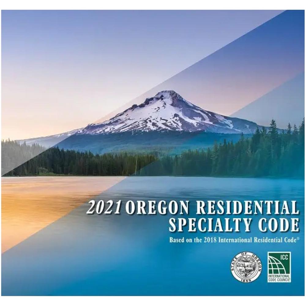 2021 Oregon Residential Specialty Code - ISBN#9781955052955