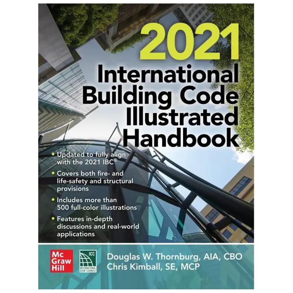 2021 International Building Code Illustrated Handbook - ISBN#9781264270118