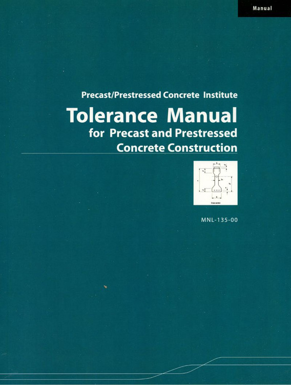 Tolerance Manual for Precast and Prestressed Concrete Construction - ISBN#9780937040621