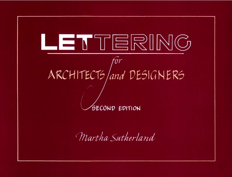 Lettering for Architects and Designers 2nd Edition - ISBN#9780471289555