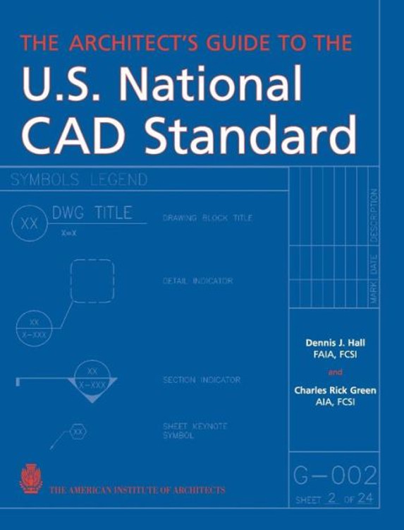 The Architect's Guide to the US National CAD Standard - ISBN#9780471703785