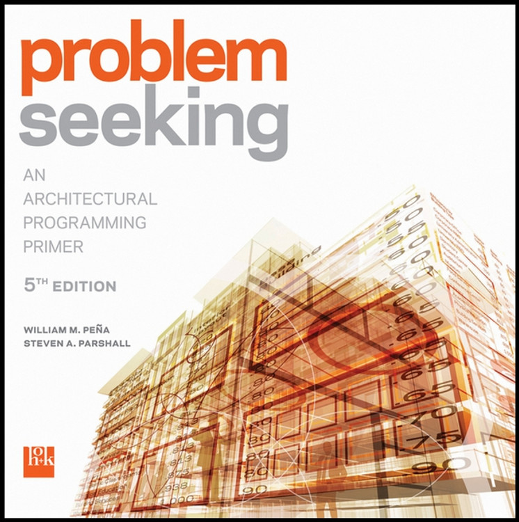 Problem Seeking: An Architectural Programming Primer 5th Edition - ISBN#9781118084144