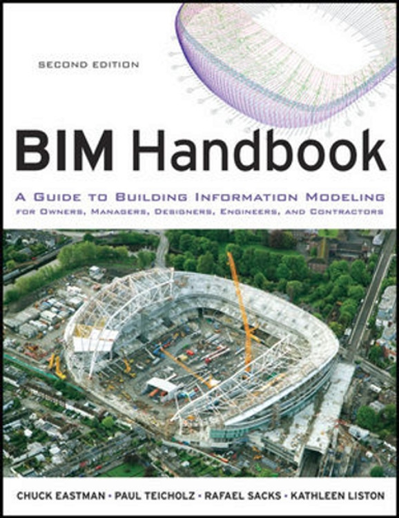 BIM Handbook: A Guide to Building Information Modeling for Owners, Managers, Designers, Engineers and Contractors 2nd Edition - ISBN#9780470541371
