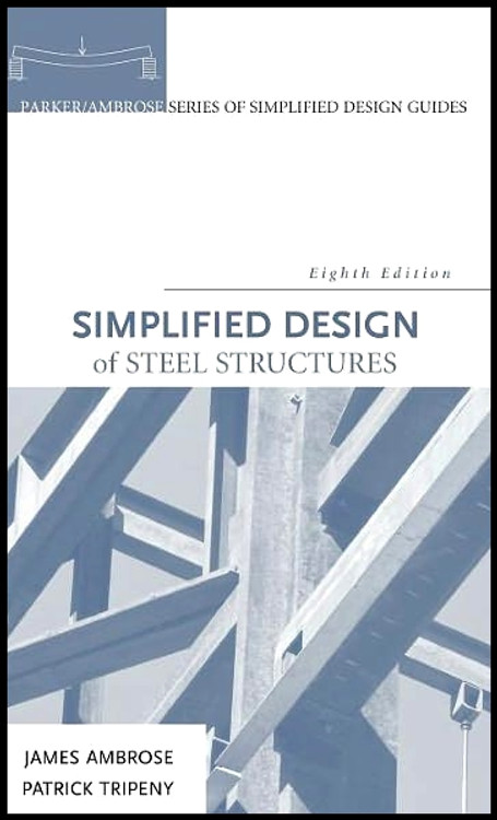 Simplified Design of Steel Structures 8th Edition - ISBN#9780470086315