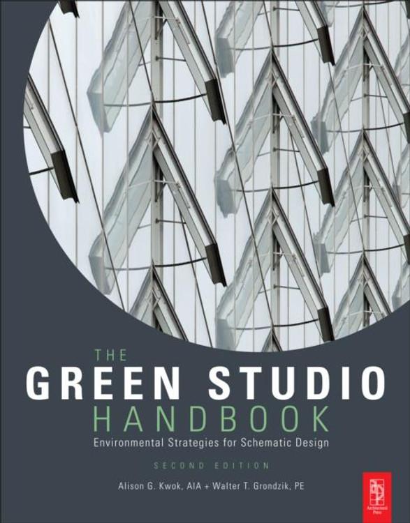 The Green Studio Handbook: Environmental Strategies for Schematic Design 2nd Edition - ISBN#9780080890524