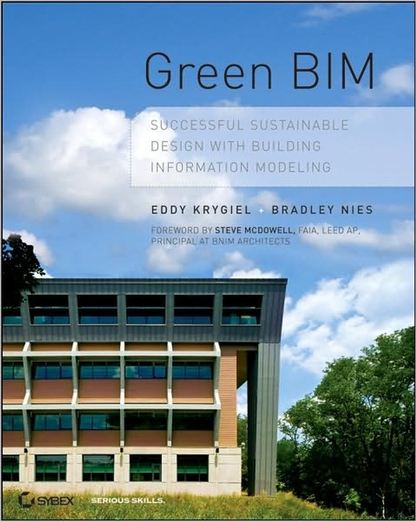 Green BIM: Successful Sustainable Design with Building Information Modeling - ISBN#9780470239605