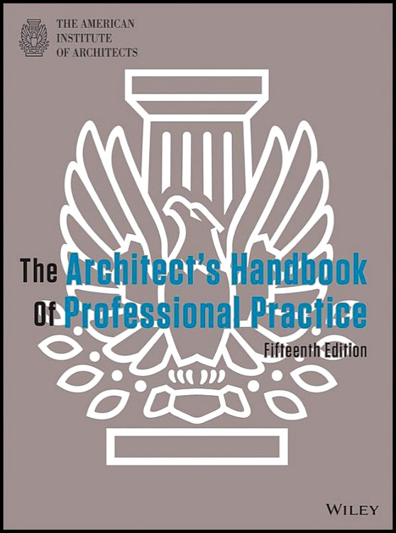 The Architect's Handbook of Professional Practice 15th Edition - ISBN#9781118308820