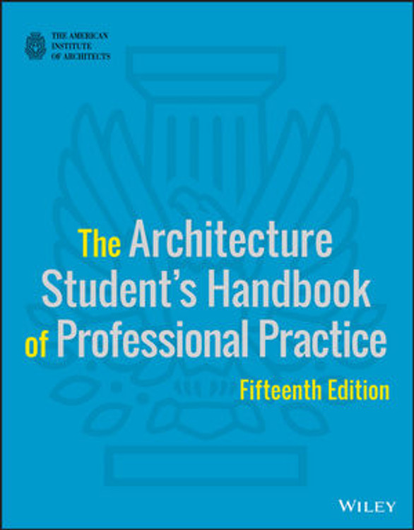 Architecture Students Handbook of Professional Practice 15th Edition - ISBN#9781118738979