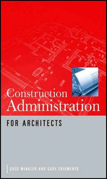 Construction Administration for Architects - ISBN#9780071622318