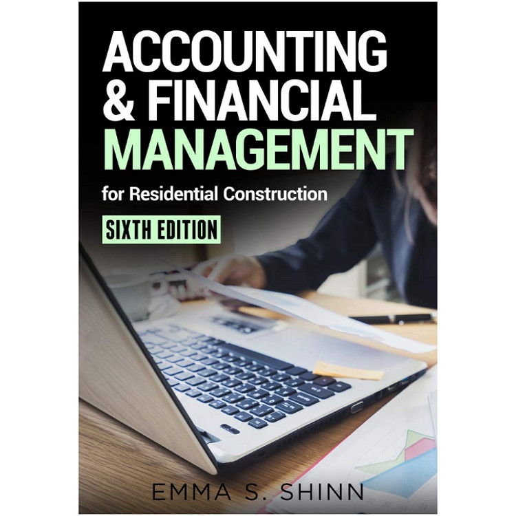 Accounting and Financial Management for Residential Construction - ISBN#9780867187816