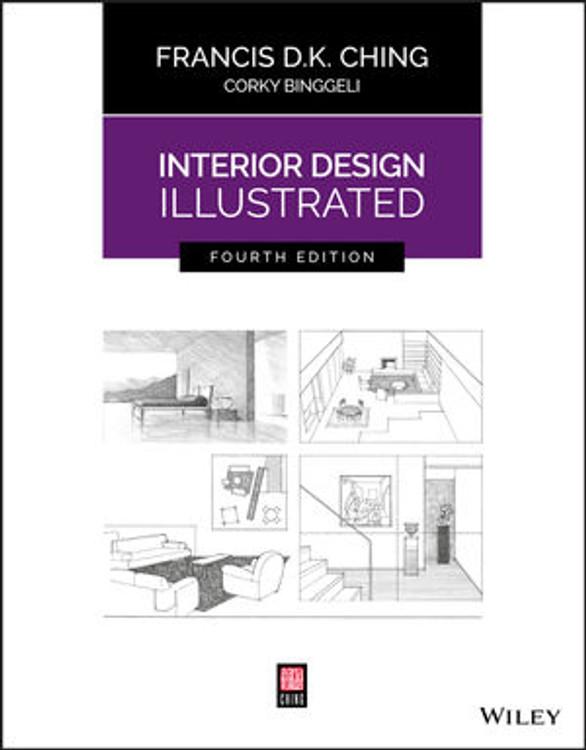 Interior Design Illustrated 4th Edition - ISBN#9781119377207