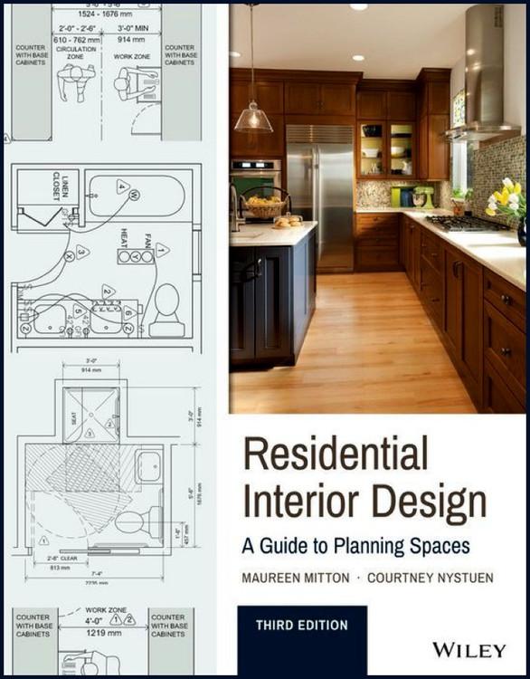 Residential Interior Design: A Guide to Planning Spaces 3rd Edition - ISBN#9781119013976