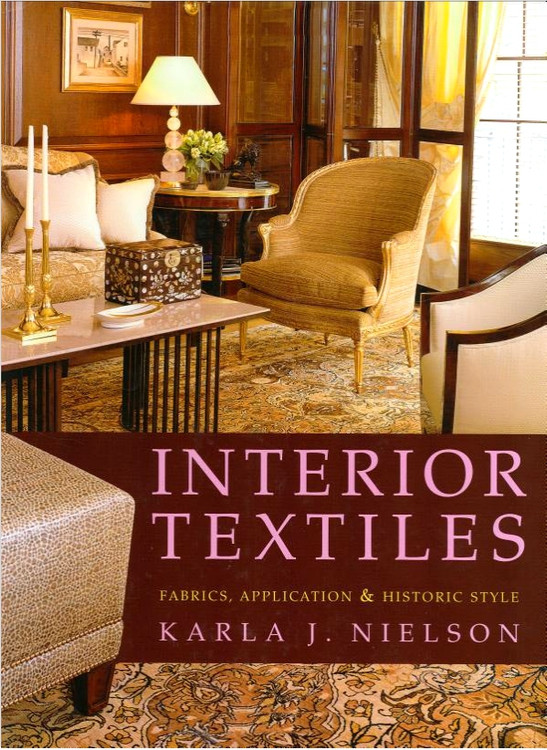 Interior Textiles: Fabrics, Application, and Historic Style - ISBN#97807471606406