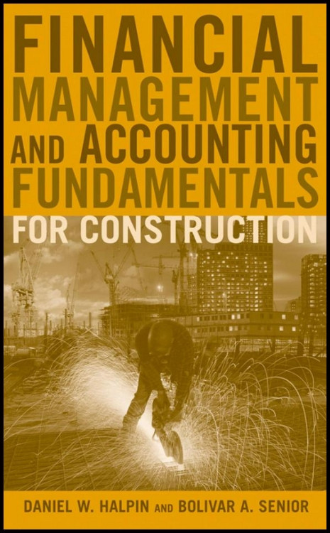 Financial Management and Accounting Fundamentals for Construction - ISBN#9780470182710