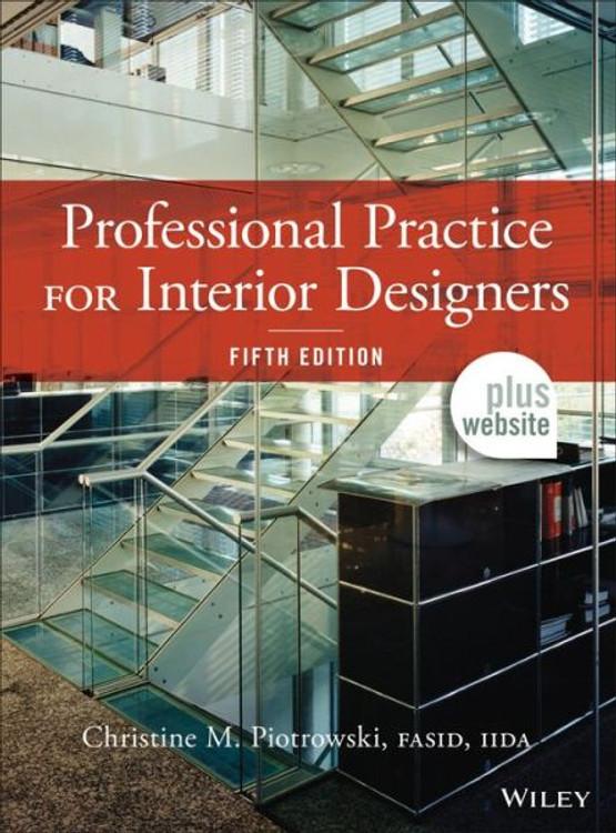 Professional Practice Interior Designers 5th Edition - ISBN#9781118090794