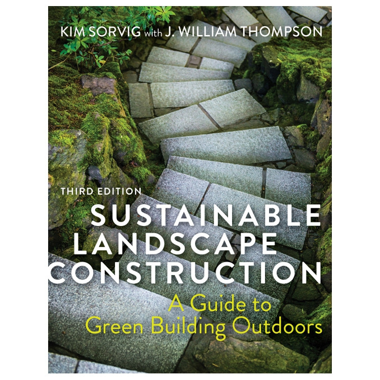 Sustainable Landscape Construction - ISBN#9781610918107