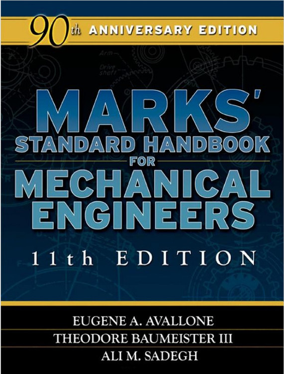 Marks' Standard Handbook for Mechanical Engineers 11th Edition - ISBN#9780071428675