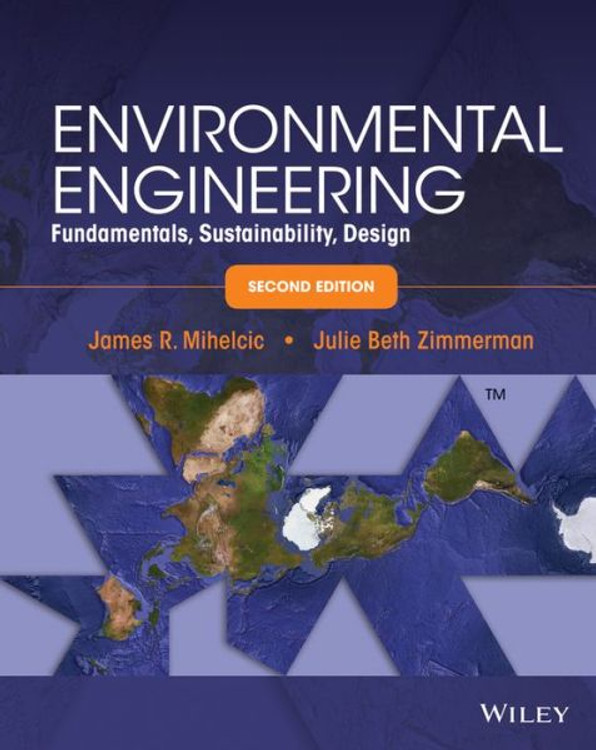 Environmental Engineering: Fundamentals, Sustainability, Design 2nd Edition - ISBN#9781118741498