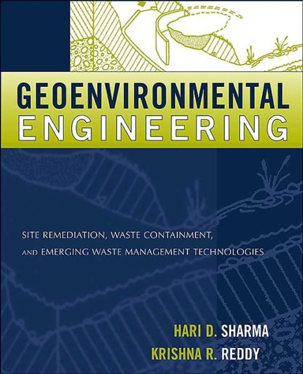Geoenvironmental Engineering: Site Remediation, Waste Containment and Emerging Waste Management Technologies - ISBN#9780471215998