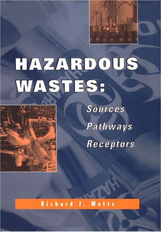 Hazardous Wastes: Sources, Pathways, Receptors - ISBN#9780471002383