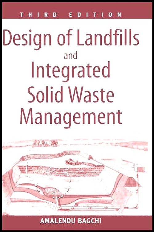 Design of Landfills and Integrated Solid Waste Management 3rd Edition - ISBN#9780471254997