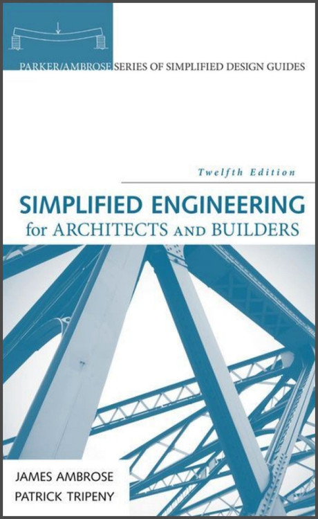 Simplified Engineering for Architects and Builders 12th Edition - ISBN#9781118975046