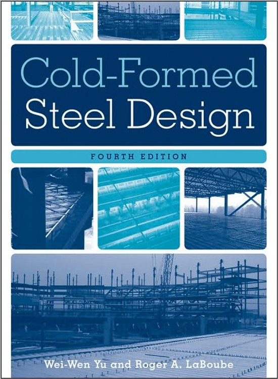 Cold-Formed Steel Design 4th Edition - ISBN#9780470462454