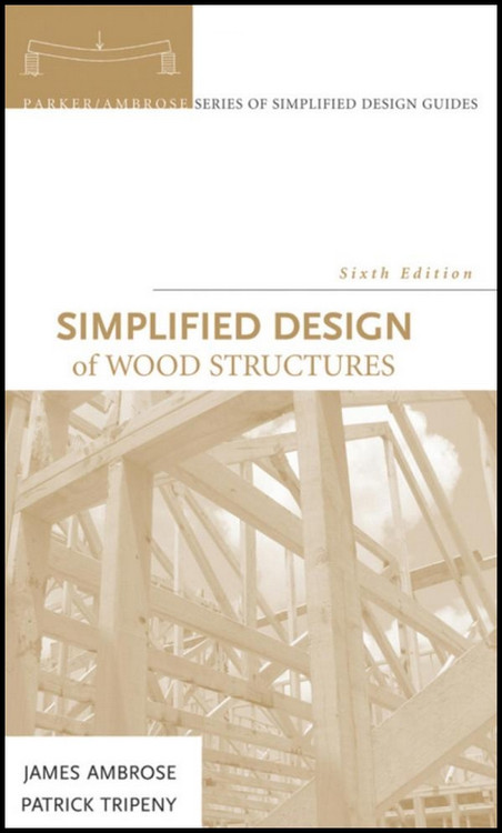 Simplified Design of Wood Structures 6th Edition - ISBN#9780470187845