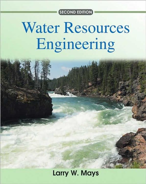 Water Resources Engineering 2nd Edition - ISBN#9780470460641