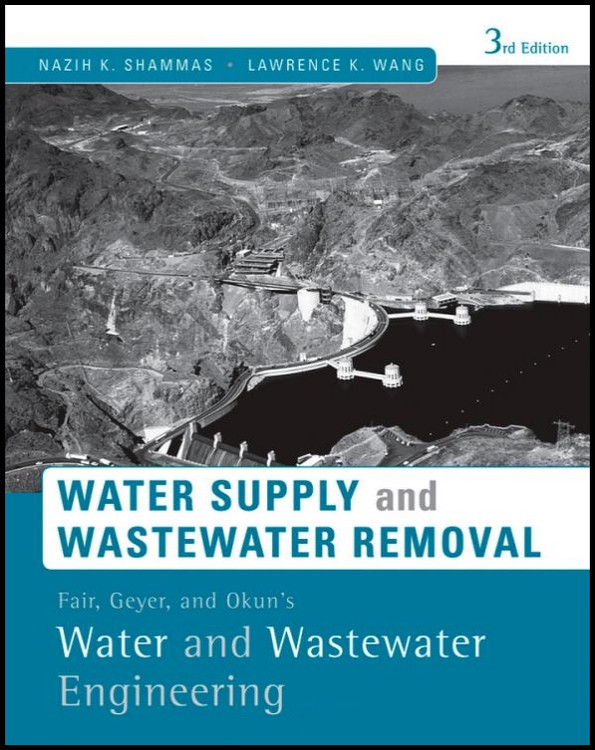Fair, Geyer, and Okun's, Water and Wastewater Engineering: Water Supply and Wastewater Removal 3rd Edition - ISBN#9780470411926