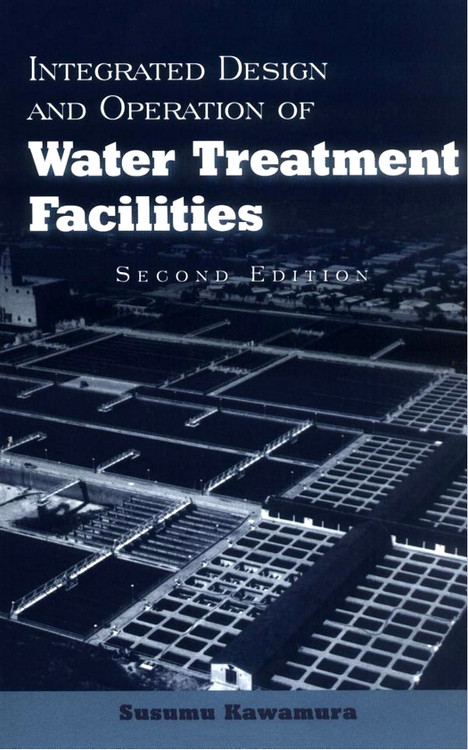 Integrated Design and Operation of Water Treatment Facilities 2nd Edition - ISBN#9780471350934