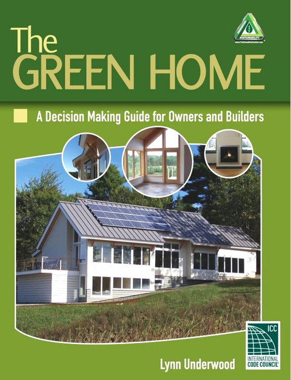 The Green Home: A Decision Making Guide for Owners and Builders - ISBN#9781428377097