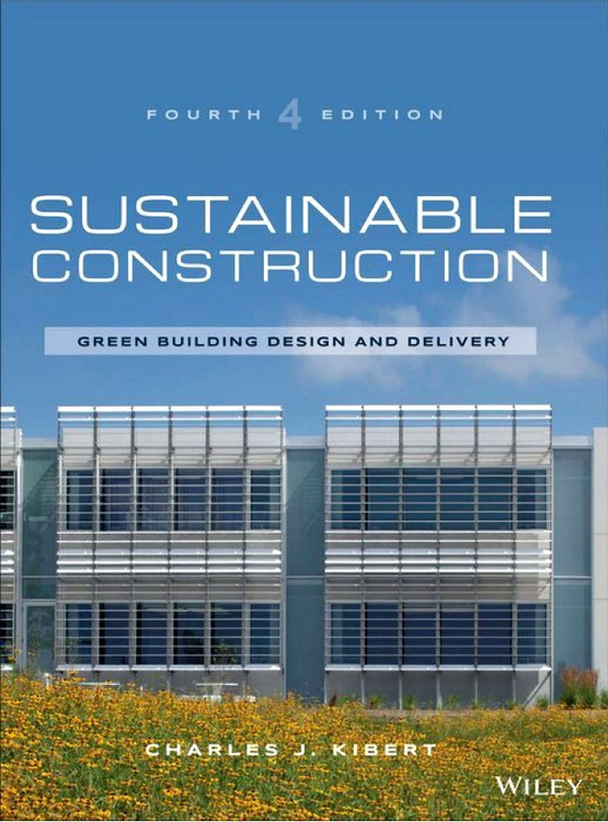 Sustainable Construction: Green Building Design and Delivery 4th Edition - ISBN#9781119055174