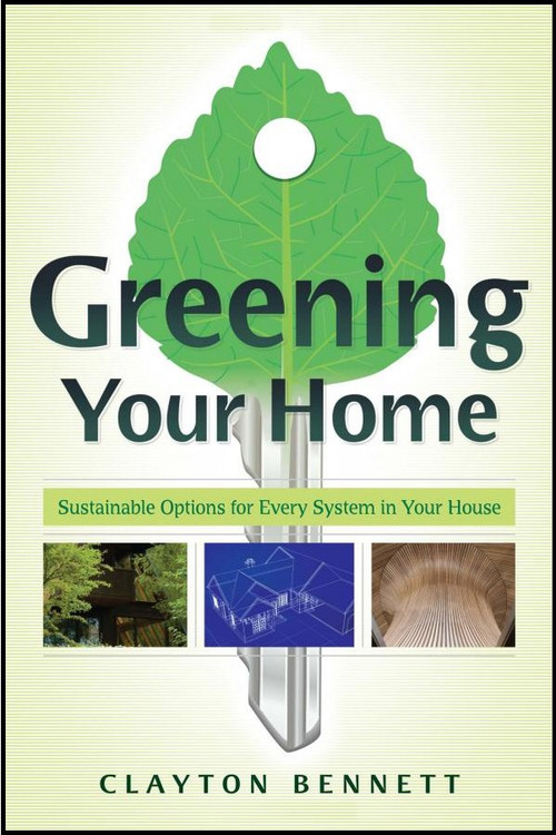Greening Your Home: Sustainable Options for Every System In Your House - ISBN#9780071499095