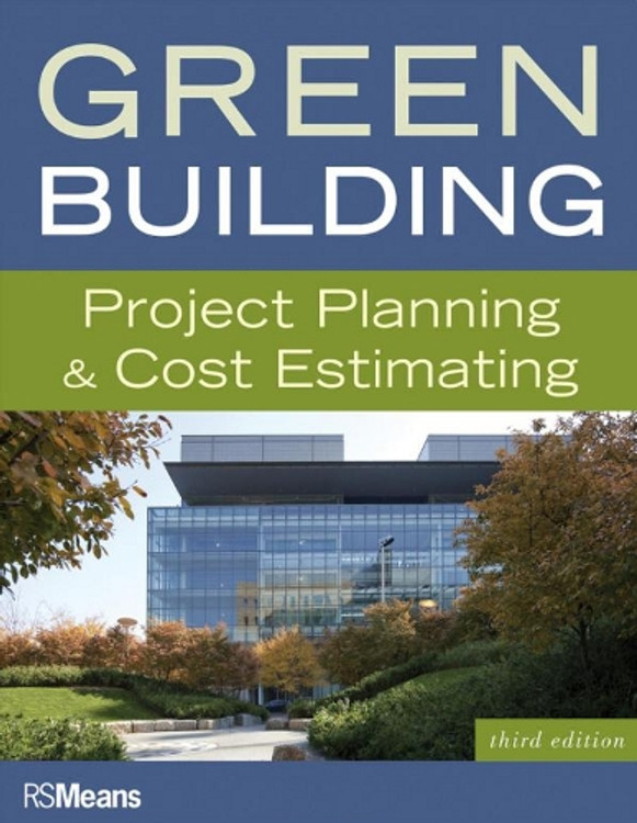 Green Building: Project Planning & Cost Estimating 3rd Edition - ISBN#9780876292617
