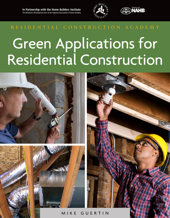 Residential Construction Academy: Green Applications for Residential Construction - ISBN#9781111037543