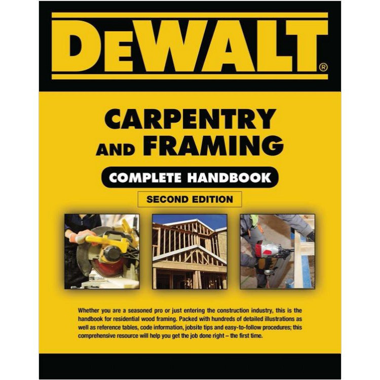 DeWalt Carpentry and Framing Complete Handbook 2nd Edition- ISBN#9781337398794