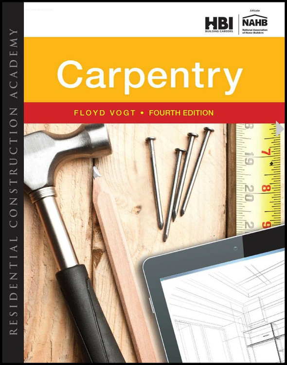 Workbook for Residential Construction Academy: Carpentry 4th Edition - ISBN#9781305086210
