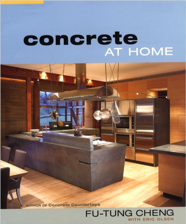 Concrete at Home: Innovative Forms and Finishes - ISBN#9781561586820