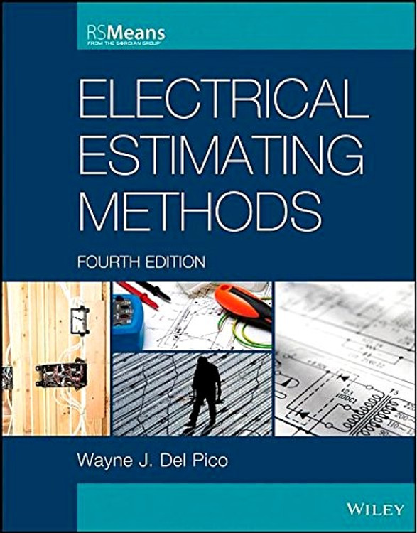 Electrical Estimating Methods 4th Edition - ISBN#9781118766989