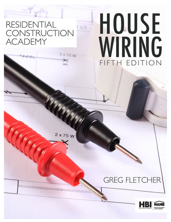 Residential Construction Academy: House Wiring 5th Edition - ISBN#9781337402415