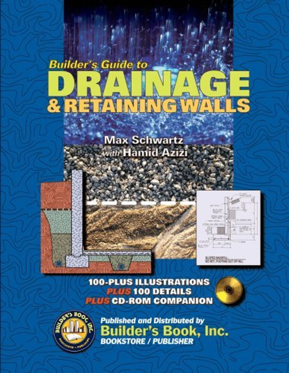 Builder's Guide to Drainage & Retaining Walls - ISBN#9781889892672