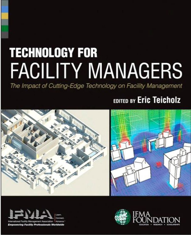 Technology for Facility Managers: The Impact of Cutting-Edge Technology on Facility Management - ISBN#9781118382837