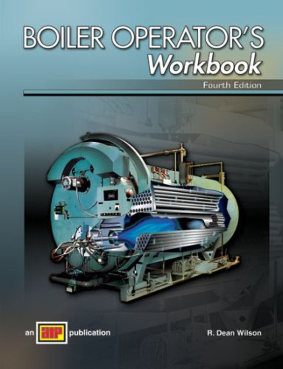 Boiler Operator's Workbook 4th Edition - ISBN#9780826944979