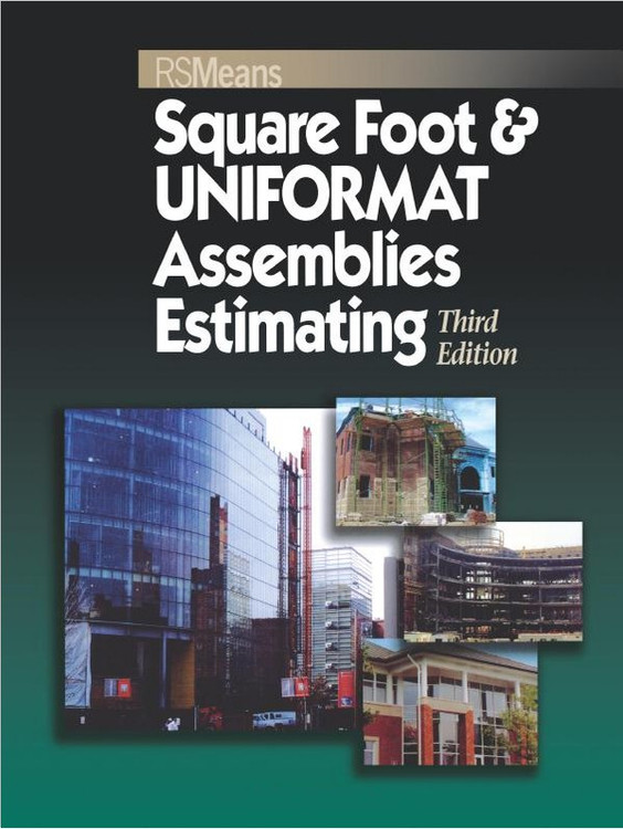 Square Foot & UNIFORMAT Assemblies Estimating 3rd Edition - ISBN#9780876290187